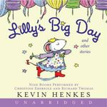 Lilly's Big Day and Other Stories - Kevin Henkes