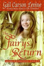 The Fairy's Return and Other Princess Tales - Gail Carson Levine