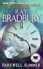 Farewell Summer : 100 of His Most Celebrated Tales - Ray Bradbury