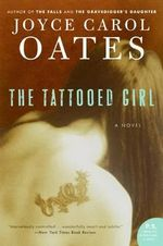 The Tattooed Girl - Professor of Humanities Joyce Carol Oates