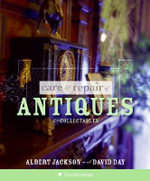 Care and Repair of Antiques and Collectables - Albert Jackson