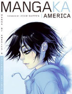Mangaka America : Draw Manga Like America's Hottest Artists - Studio LLC Steelriver