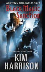 Black Magic Sanction : Rachel Morgan Series : Book 8 - Kim Harrison
