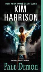 Pale Demon : Rachel Morgan Series : Book 9 - Kim Harrison