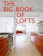 The Big Book of Lofts : Big Book of - Antonio Corcuera