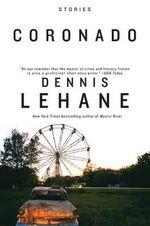 Coronado : Stories - Dennis Lehane