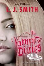 The Fury And Dark Reunion : The Vampire Diaries: Books 3 & 4 - L. J. Smith