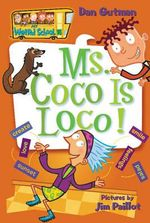 Ms. Coco is Loco! : Ms. Coco Is Loco! - Dan Gutman