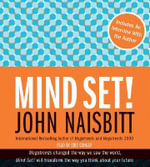 Mind Set! : Reset Your Thinking and See the Future - John Naisbitt