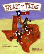 Heart of Texas : A Lone Star ABC - Laura Krauss Melmed