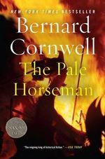 The Pale Horseman : Saxon Chronicles Series : Book 2 - Bernard Cornwell