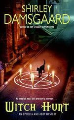 Witch Hunt : An Ophelia and Abby Mystery - Shirley Damsgaard