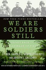 We are Soldiers Still : A Journey Back to the Battlefields of Vietnam - Harold G. Moore