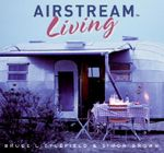 Airstream Living - Bruce Littlefield