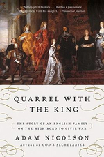 Quarrel with the King : The Story of an English Family on the High Road to Civil War - Adam Nicolson