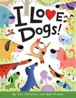 I Love Dogs! - Sue Stainton
