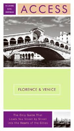 Access Florence & Venice : Plus Tuscany and the Veneto - Richard Saul Wurman