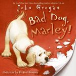 Bad Dog, Marley! - John Grogan