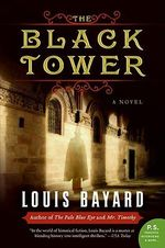 The Black Tower : A Novel - Louis Bayard