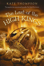 The Last of the High Kings - Kate Thompson