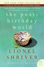 The Post-Birthday World : P.S. - Lionel Shriver