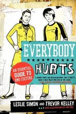 Everybody Hurts : An Essential Guide to Emo Culture - Leslie Simon