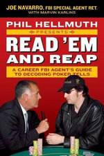 Phil Hellmuth Presents Read 'em and Reap : A Career FBI Agent's Guide to Decoding Poker Tells - Joe Navarro