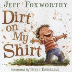 Dirt on My Shirt - Jeff Foxworthy