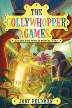The Gollywhopper Games - Jody Feldman