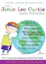 The Jamie Lee Curtis Audio Collection : Is There Really a Human Race?, When I Was Little, Tell Me about the Night I Was Born, Today I Feel Silly, Where Do Balloons Go?, I'm Gonna Like Me, It's Hard to Be Five - Jamie Lee Curtis