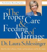 Proper Care and Feeding of Marriage CD : Preface and Introduction Read by Dr. Laura Schlessinger - Dr Laura C Schlessinger