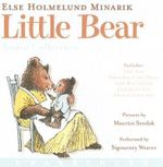 Little Bear : Little Bear, Father Bear Comes Home, Little Bear's Friend, Little Bear's Visit, a Kiss for Little Bear - Else Holmelund Minarik