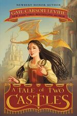 A Tale of Two Castles - Gail Carson Levine