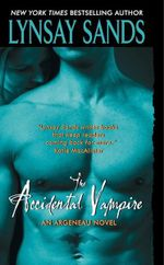 The Accidental Vampire : Argeneau Vampire Series : Book 7 - Lynsay Sands