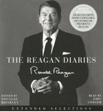 The Reagan Diaries : Extended Selections - Ronald Reagan