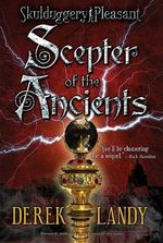 Scepter of the Ancients : And He's the Good Guy - Derek Landy
