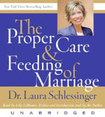 The Proper Care & Feeding of Marriage - Dr Laura C Schlessinger