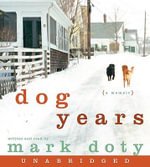 Dog Years : A Memoir - Mark Doty