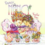 Fancy Nancy : Tea for Two - Jane O'Connor