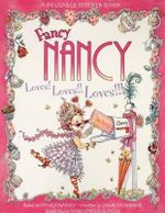 Fancy Nancy Loves! Loves!! Loves!!! : [With Reusable Stickers] - Jane O'Connor