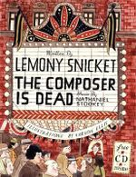 The Composer is Dead - Lemony Snicket