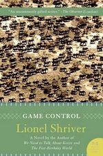 Game Control : P.S. - Lionel Shriver