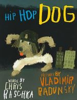 Hip Hop Dog - Chris Raschka