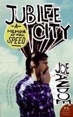 Jubilee City : A Memoir at Full Speed - Joe Andoe