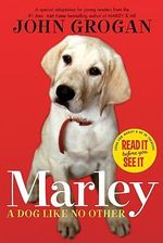 Marley : A Dog Like No Other - John Grogan