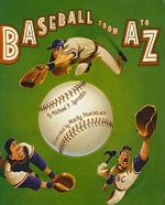 Baseball from A to Z - Michael P Spradlin