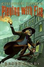 Playing With Fire : Skulduggery Pleasant : Book 2 - Derek Landy