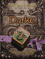 Darke : Septimus Heap Series : Book 6 - Angie Sage