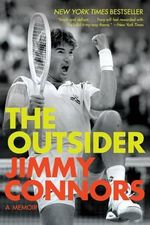 The Outsider : A Memoir - Jimmy Connors