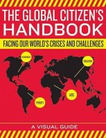 The Global Citizen's Handbook : Facing Our World's Crises and Challenges - World Bank Group
